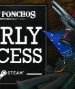 Secret Ponchos_Early_Access2