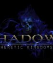 Shadows Heretic Kingdom 3