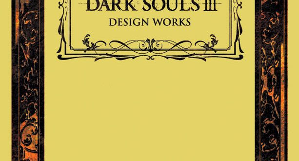 Delve into the arcane art of Dark Souls III with the new Design Works book from Udon