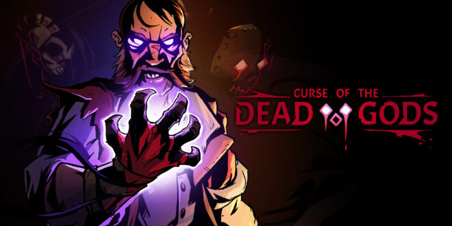 Trailer: Curse of the Dead Gods out now on consoles and PC
