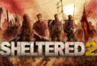 Trailer: Sheltered 2 ventures into the wasteland on PC today