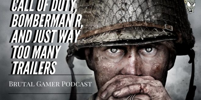 Brutally Honest Podcast 23: Too Many Trailers?