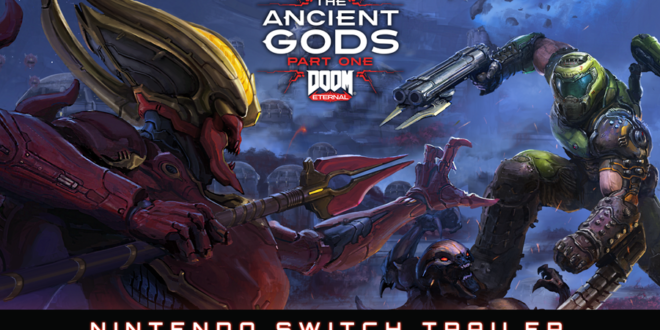 E3 2021 Trailer: Doom Eternal's Ancient Gods awakens on Switch
